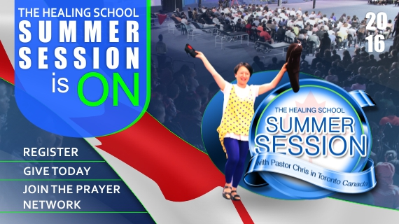 HEALING SCHOOL SUMMER SESSION WITH PASTOR CHRIS IN CANADA